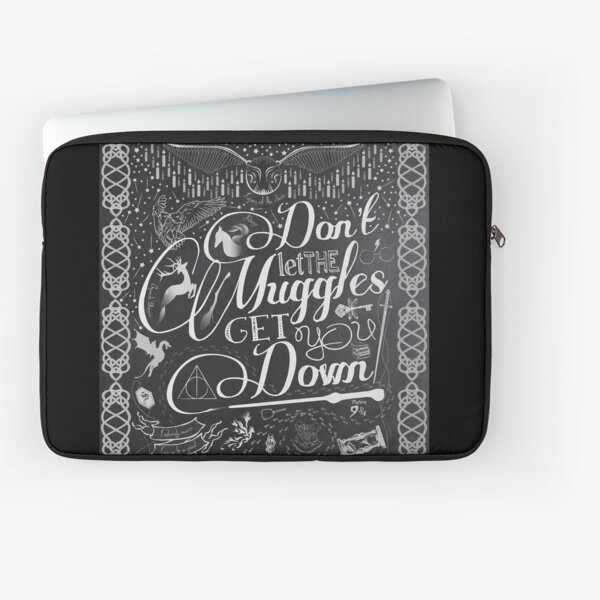 Don't let the Muggles get you down Laptop Sleeve