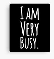 I am very busy Canvas Print