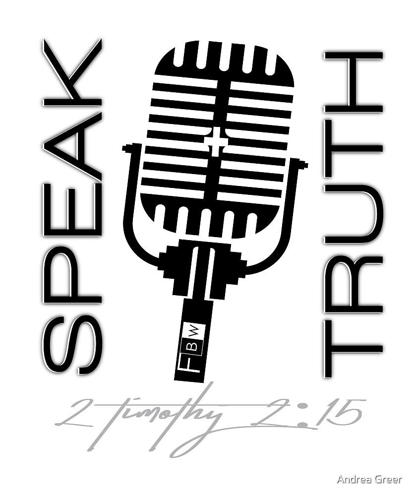 SPEAK TRUTH, 2 Timothy 2:15 by faithbw