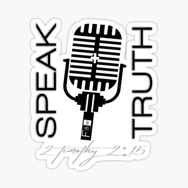 SPEAK TRUTH, 2 Timothy 2:15 Sticker
