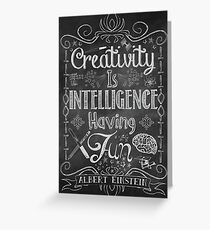 Creativity is Intellegence Having Fun Greeting Card