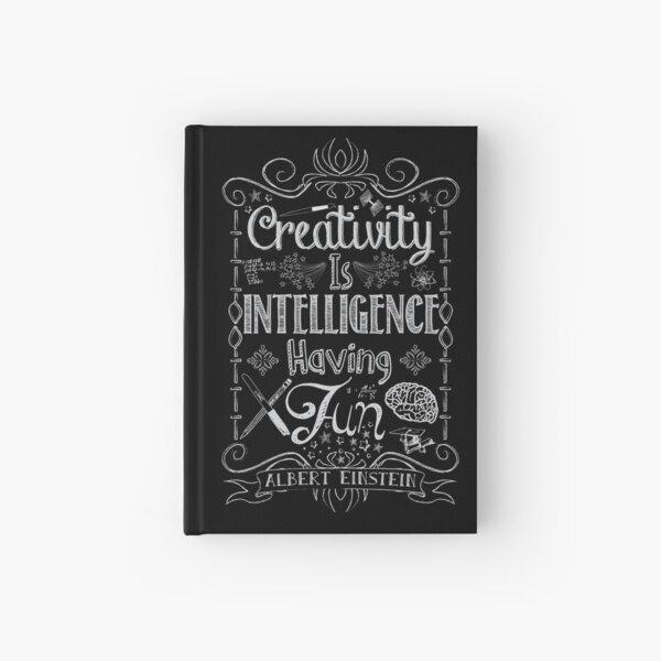 Creativity is Intellegence Having Fun Hardcover Journal