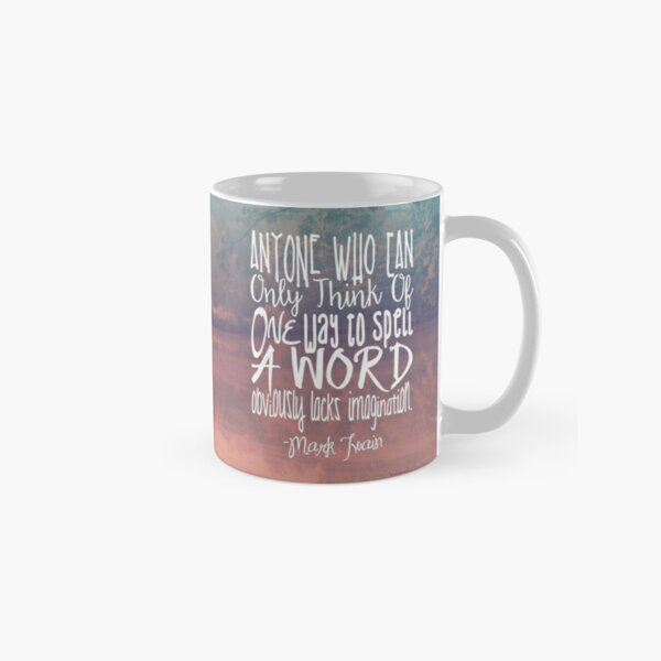 More Than One Way to Spell a Word Classic Mug