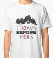 GoT Crows Before Hoes Classic T-Shirt