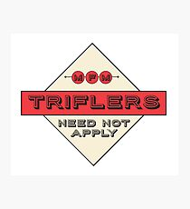 My Favorite Murder - Triflers Need Not Apply Photographic Print