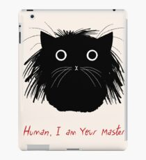 Human, I am your master. iPad Case/Skin