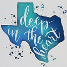 Deep In The Heart Of Texas  by DanaElyse
