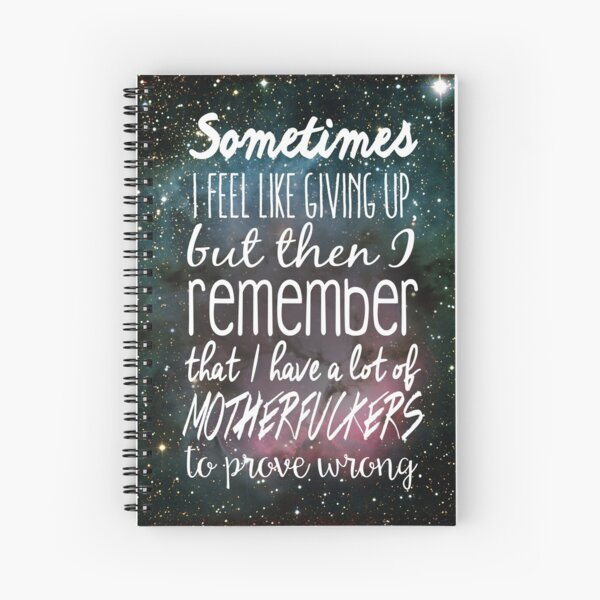 Prove Them Wrong.  Spiral Notebook