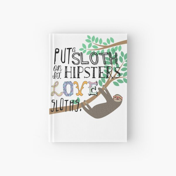Hipsters Love Sloths Hardcover Journal