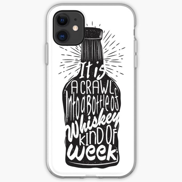 It is a Crawl into a Bottle of Whiskey Kind of Week iPhone Soft Case