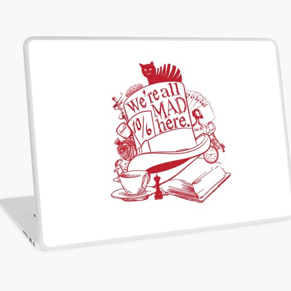 We're All Mad Here Laptop Skin