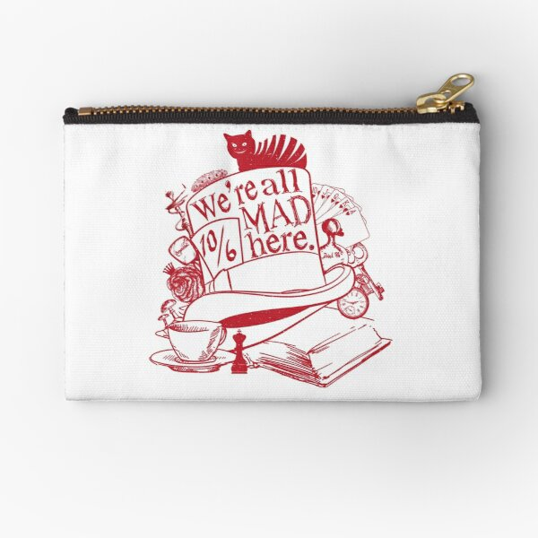 We're All Mad Here Zipper Pouch