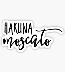 Hakuna Moscato Sticker