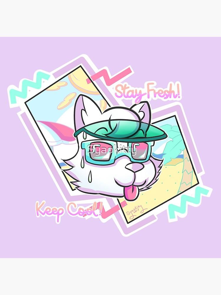 STAY FRESH! KEEP COOL! by Syaokitty