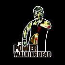 The Power Walking Dead (on Black) [iPad / Phone cases / Prints / Clothing / Decor] by Didi Bingham