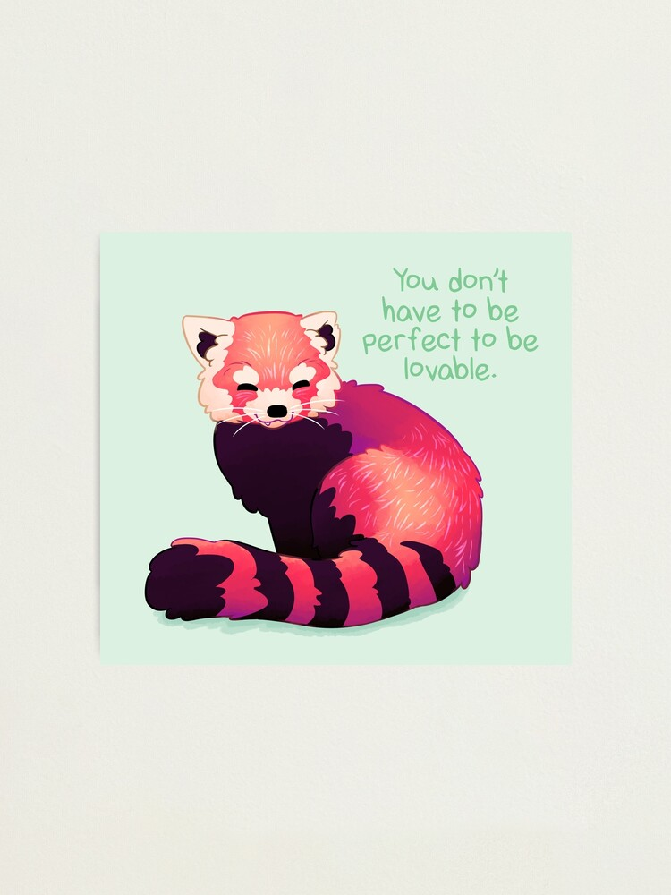 "Alternate view of ""You Don't Have to Be Perfect To Be Lovable"" Red Panda Photographic Print"