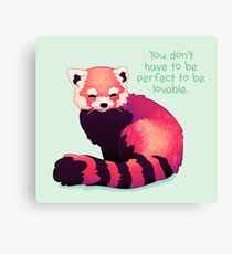 """""""You Don't Have to Be Perfect To Be Lovable"""" Red Panda Canvas Print"""
