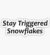 Stay Triggered Snowflakes Sticker