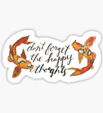 Don't Forget the Happy Thoughts Sticker