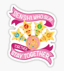 Slay Together, Stay Together - Sailor Scouts Clean Sticker