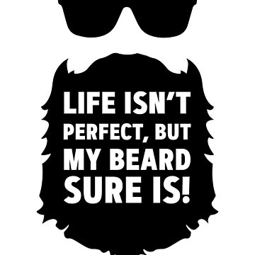 Life isnt perfect, but my beard is. by joemurrayphunk
