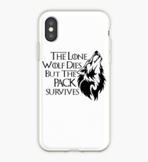 The Lone Wolf Dies But The Pack Survives  iPhone Case