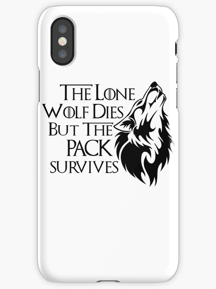 The Lone Wolf Dies But The Pack Survives  by tshirtwaffle