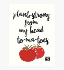 Plant-Strong From My Head To-Ma-Toes Art Print