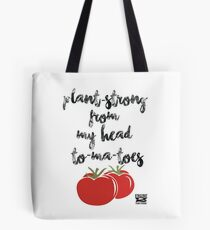Plant-Strong From My Head To-Ma-Toes Tote Bag