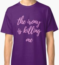 Irony Classic T-Shirt