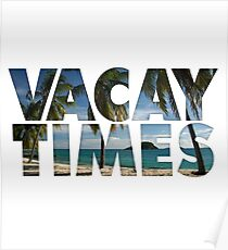 Vacay Times Poster
