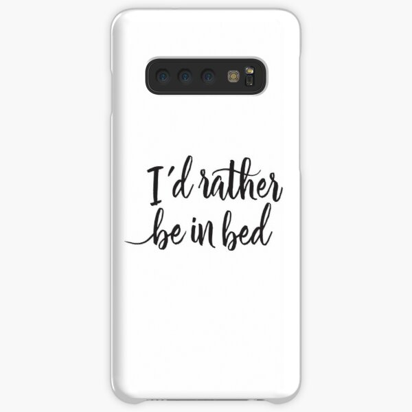 I'd rather be in bed - Calligraphic hand writing Samsung Galaxy Snap Case