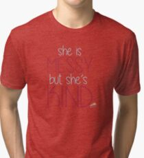 She is Messy, But She's Kind from Waitress Tri-blend T-Shirt