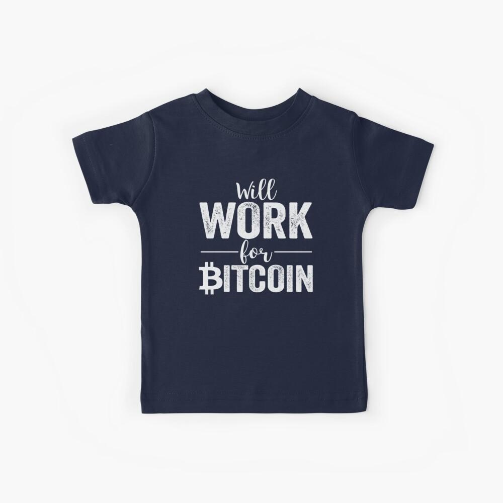 Wird für Bitcoin arbeiten Kinder T-Shirt