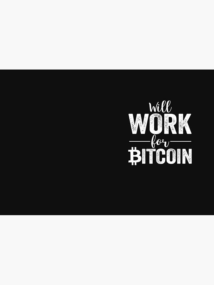 Wird für Bitcoin arbeiten von Phoenix23