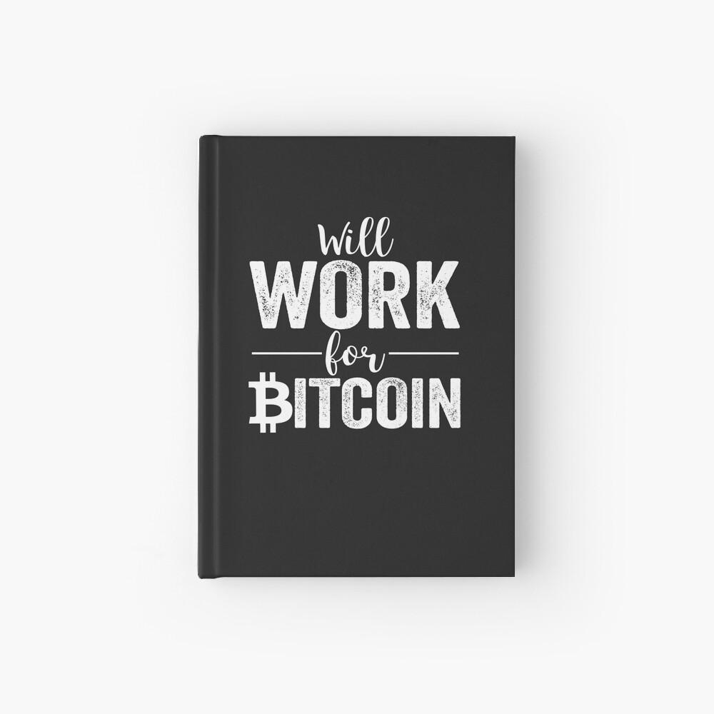 Wird für Bitcoin arbeiten Notizbuch