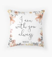 Bible Verse - I Am With You Always  Throw Pillow