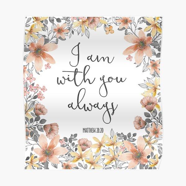 Verset biblique - Je suis toujours avec toi Poster