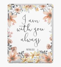Bible Verse - I Am With You Always  iPad Case/Skin