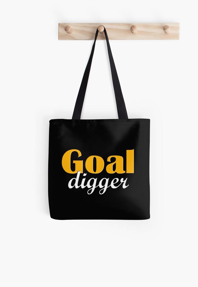 GOAL DIGGER by BobbyG305