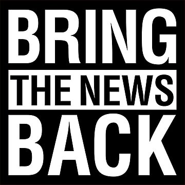 BRING THE NEWS BACK by palewire