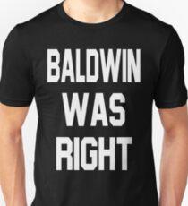 Baldwin Was Right T-Shirt