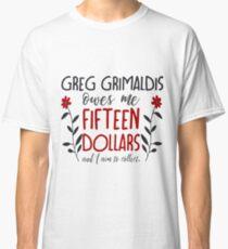 you better believe, greg grimaldis (redux) Classic T-Shirt