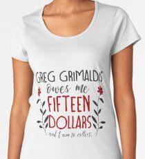 you better believe, greg grimaldis (redux) Women's Premium T-Shirt