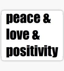 Peace Love Positivity Sticker Sticker