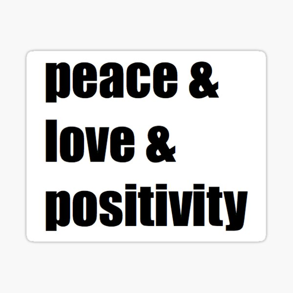 Peace Love Positivity Sticker Sticker