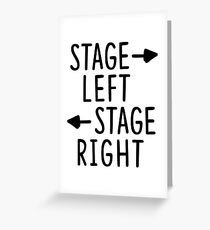 stage left stage right theatre shirt Greeting Card