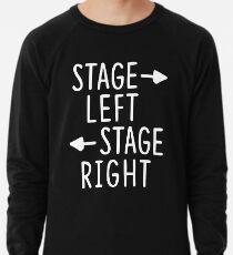 stage left stage right theatre shirt Lightweight Sweatshirt