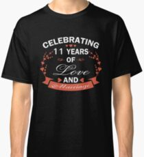 Best Gifts For 11 Years Wedding Anniversary. Amazing T-shirt For Couple Classic T-Shirt