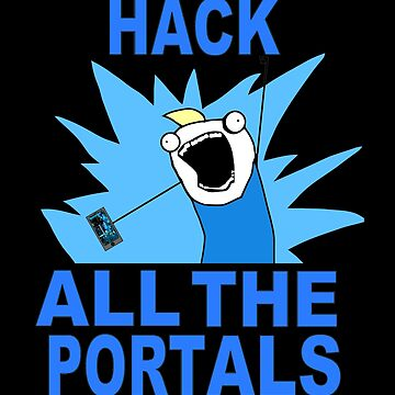 Hack All The Portals by Neon2610